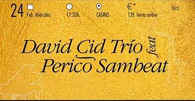 David Cid Trío feat Perico Sambeat